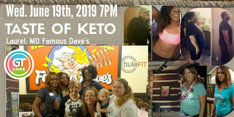 A Taste of Keto MeetUp at Famous Dave's! Learn more about The GT Core & BulaFIT (Laurel) tickets