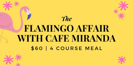The Flamingo Affair with Cafe Miranda