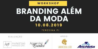 Workshop Branding além da moda - A gestão da sua marca não pode se basear apenas em tendências.