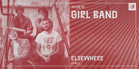 Girl Band @ Elsewhere (Hall) tickets