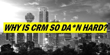 WHY IS CRM SO DA*N HARD? The Real Scoop on CRM Systems  tickets