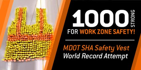 1000 Strong for Work Zone Safety! MDOT SHA Safety Vest World Record Attempt tickets