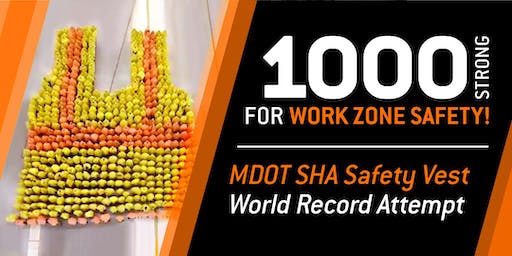 1000 Strong for Work Zone Safety! MDOT SHA Safety Vest World Record Attempt