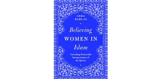 Book Launch - Believing Women in Islam: Unreading Patriarchal Interpretations of the Qur'an