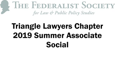 Triangle Federalist Society 2019 Summer Associate Social tickets