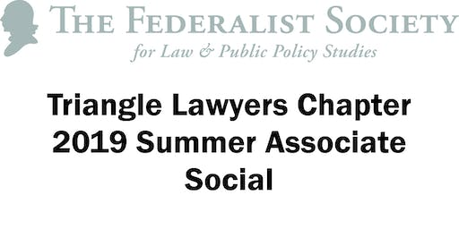 Triangle Federalist Society 2019 Summer Associate Social