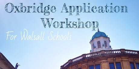 Year 12 Oxbridge Application Workshop for Walsall Schools tickets