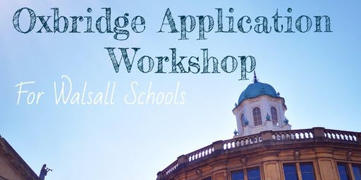 Year 12 Oxbridge Application Workshop for Walsall Schools