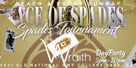 """ACE OF SPADES"" SPADES TOURNAMENT DAY PARTY @WRAITHATL  tickets"
