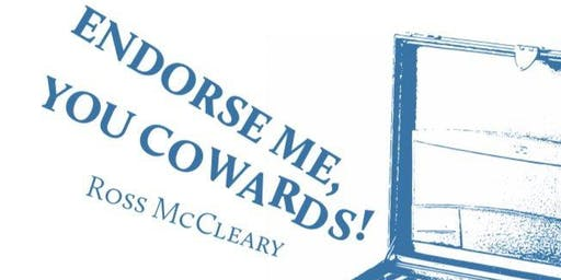Endorse Me You Cowards: Poetry launch with Ross McCleary