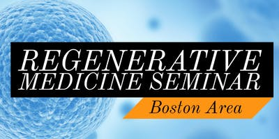 FREE Regenerative Medicine & Stem Cell For Pain Seminar - Boston / Peabody, MA
