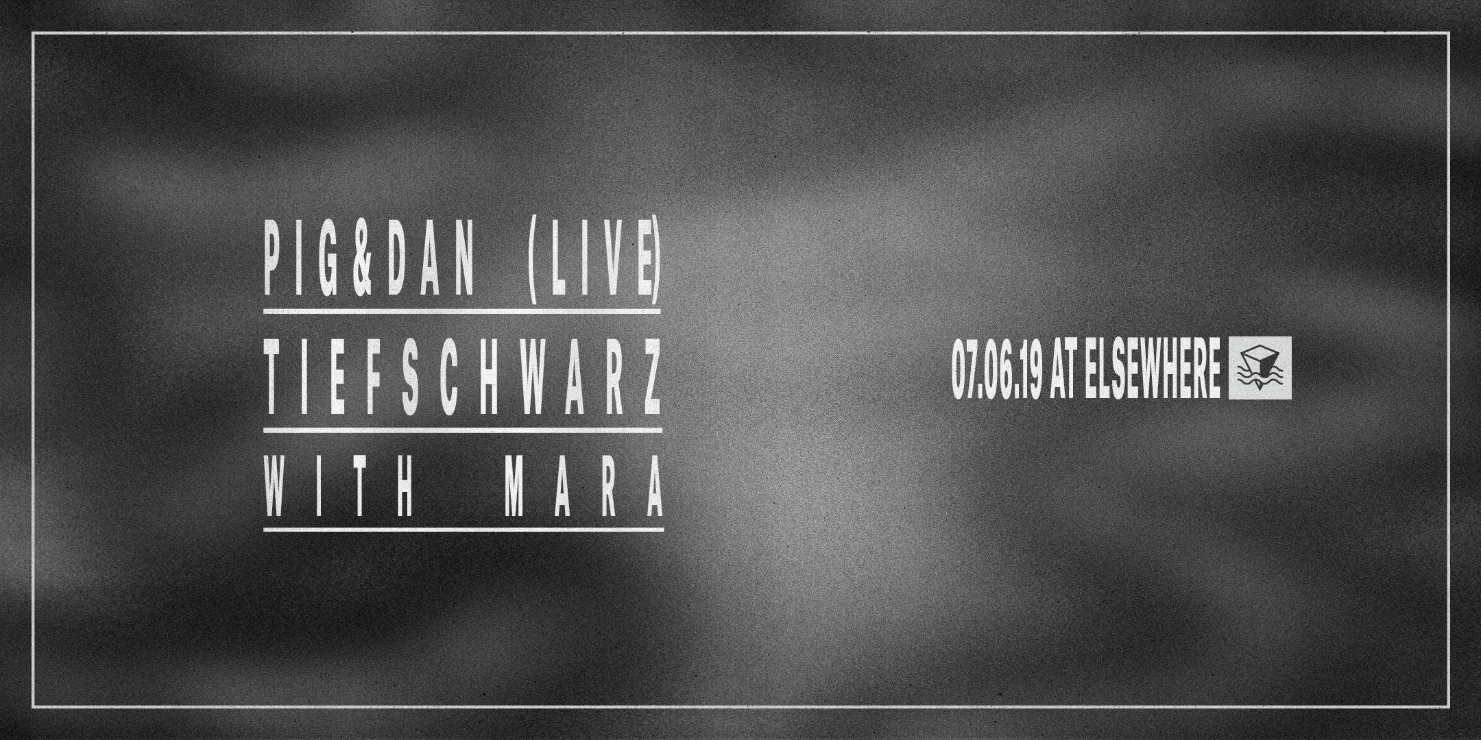 Pig&Dan (Live), Tiefschwarz & Maŕa