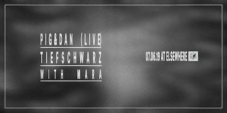 Pig&Dan (Live), Tiefschwarz & Maŕa @ Elsewhere (Hall) tickets