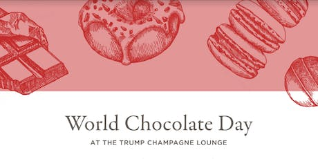 World Chocolate Day @ The Trump Champagne Lounge tickets