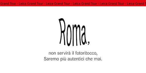 Leica Grand Tour - ROMA - Talk