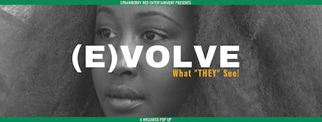 EVOLVE What They SEE! - A Juneteenth Wellness Pop Up tickets