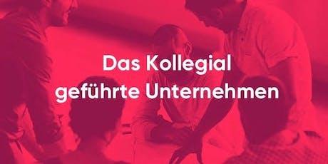 Das Kollegial geführte Unternehmen - Agile Organisationsentwicklung  Tickets