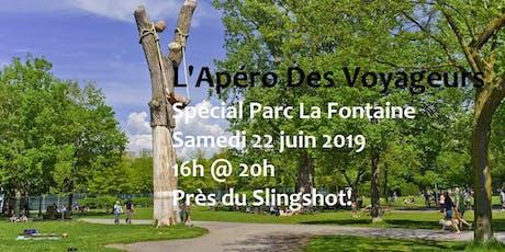 L'Apéro Des Voyageurs Spécial parc La Fontaine!  billets
