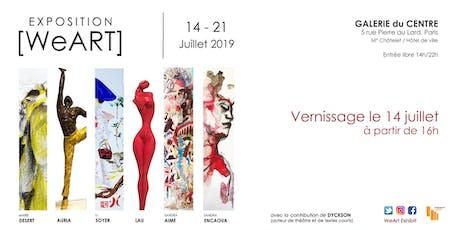 Expo [WeART] - Sandra ENCAOUA / Marie DESERT / Li SOYER / LAU / AURIA / Sandra AIME / DYCKSON billets