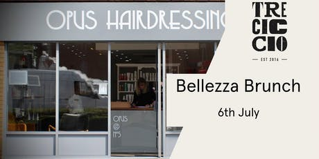 Bellezza Brunch with Opus Hairdressing at Tre Ciccio tickets