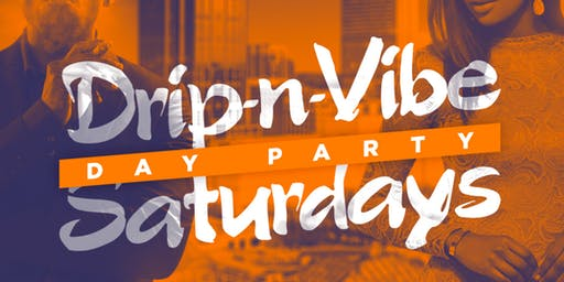 Drip-N-Vibe Day Party