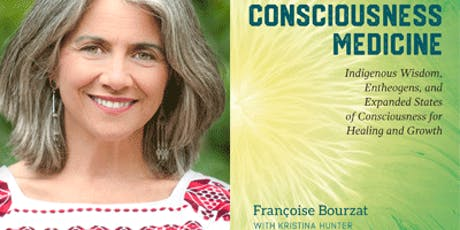 Consciousness Medicine with Francoise Bourzat & Kristina Hunter  tickets