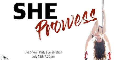 She | Prowess Live Show & Celebration tickets