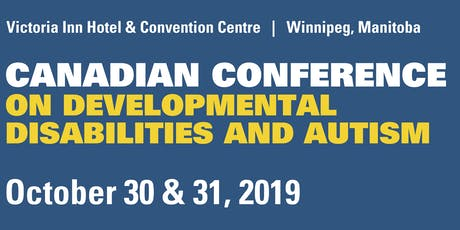 2019 Canadian Conference on Developmental Disabilities and Autism tickets