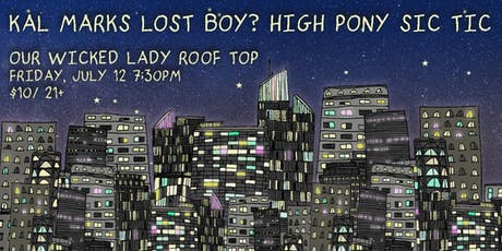 Rooftop show! Kal Marks, Lost Boy?, High Pony, Sic Tic tickets