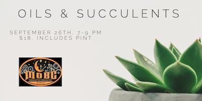 Oils & Succulents