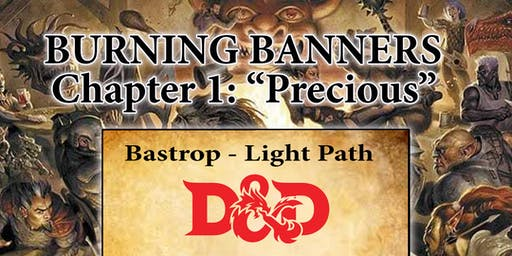 D&D Burning Banners - Bastrop - Part 1 - Precious - Light Path