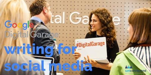 Writing for Social Media - hosted by Google Digital Garage