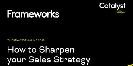 Frameworks: How to Sharpen your Sales Strategy tickets