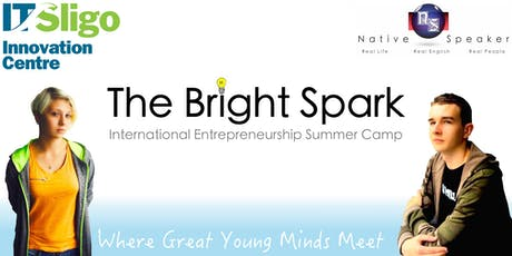 The Bright Spark - Young Entrepreneur International Summer Camp 2019 tickets