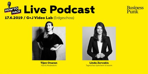 Business Punk Live Podcast mit Linda Zervakis & Tijen Onaran