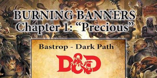 D&D Burning Banners - Bastrop - Part 1 - Precious - Dark Path
