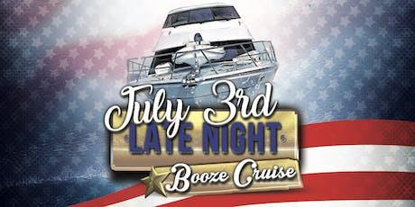 July 3rd Late Night Booze Cruise tickets