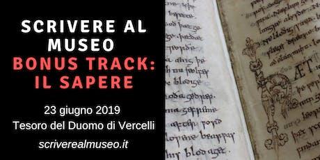 Workshop di scrittura creativa al Museo del Tesoro del Duomo di Vercelli biglietti
