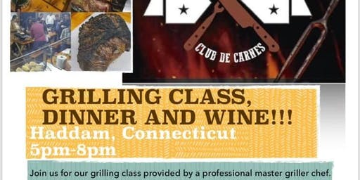 Grilling class, dinner, wine and fun!