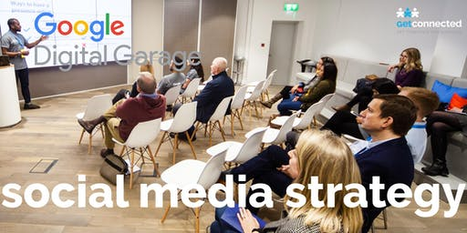 Social Media Strategy - hosted by Google Digital Garage