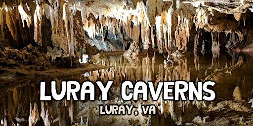 Luray Caverns Bus Trip  - Spring Break 2020 - April  8, 2020