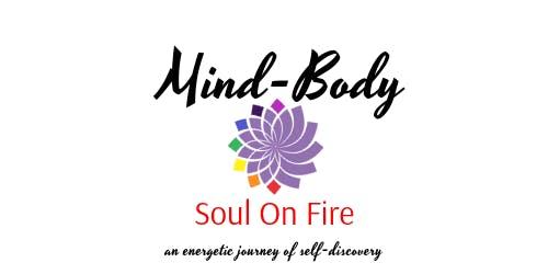 Mind-Body Soul on Fire