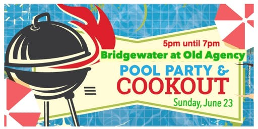Bridgewater at Old Agency Family Pool Party!
