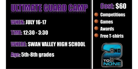 2nd To None- Ultimate Guard Basketball Camp  tickets