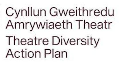 Launch: BECTU Theatre Diversity Action Plan / Lansiad: Cynllun Gweithredu Amrywiaeth Theatr BECTU    tickets