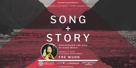 Song + Story: Discovering the Soul of Good Music Free Summer Concert Series Featuring Fre Wuhn tickets