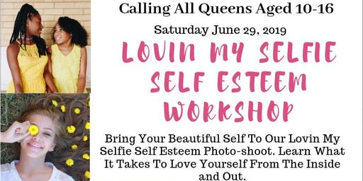 Lovin My Selfie Self Esteem Workshop