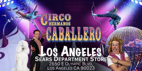 Circo Hermanos Caballero - Circus - Los Angeles tickets