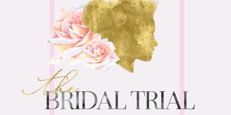 The Bridal Trial | Wedding Beauty Event  tickets