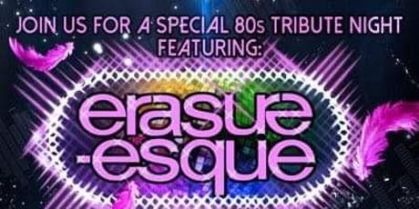 80s TRIBUTE NITE  w/  Erasure-esque,  Flock of Seagirls  & Just Like Heaven tickets